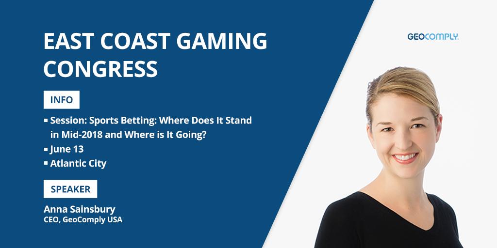 East Coast Gaming Congress Anna Sainsbury GeoComply