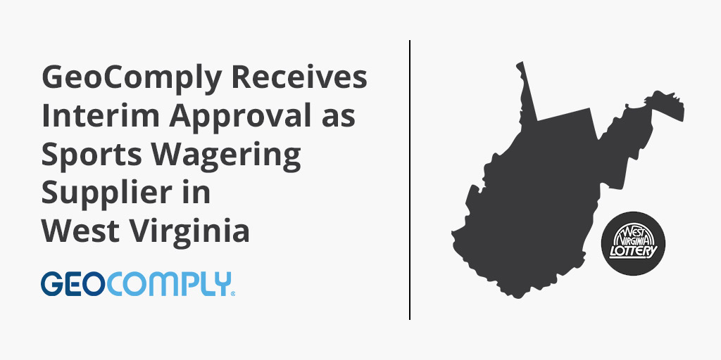 GeoComply Receives Interim Approval as Sports Wagering Supplier in West Virginia