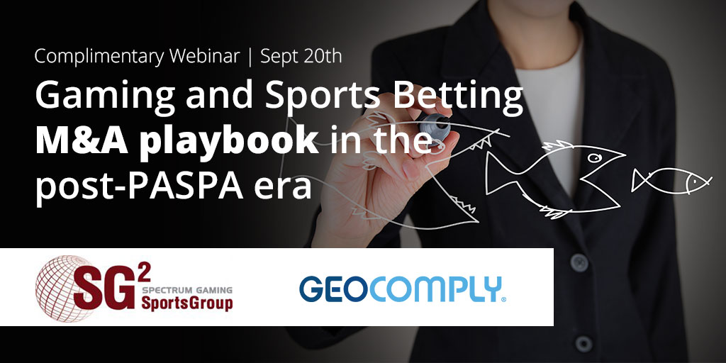Complimentary Webinar - Gaming and Sports Betting M&A Playbook in the Post-PASPA Era