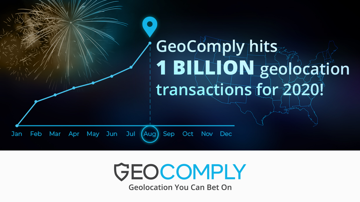 GeoComply Hits One Billion Geolocation Transactions For 2020