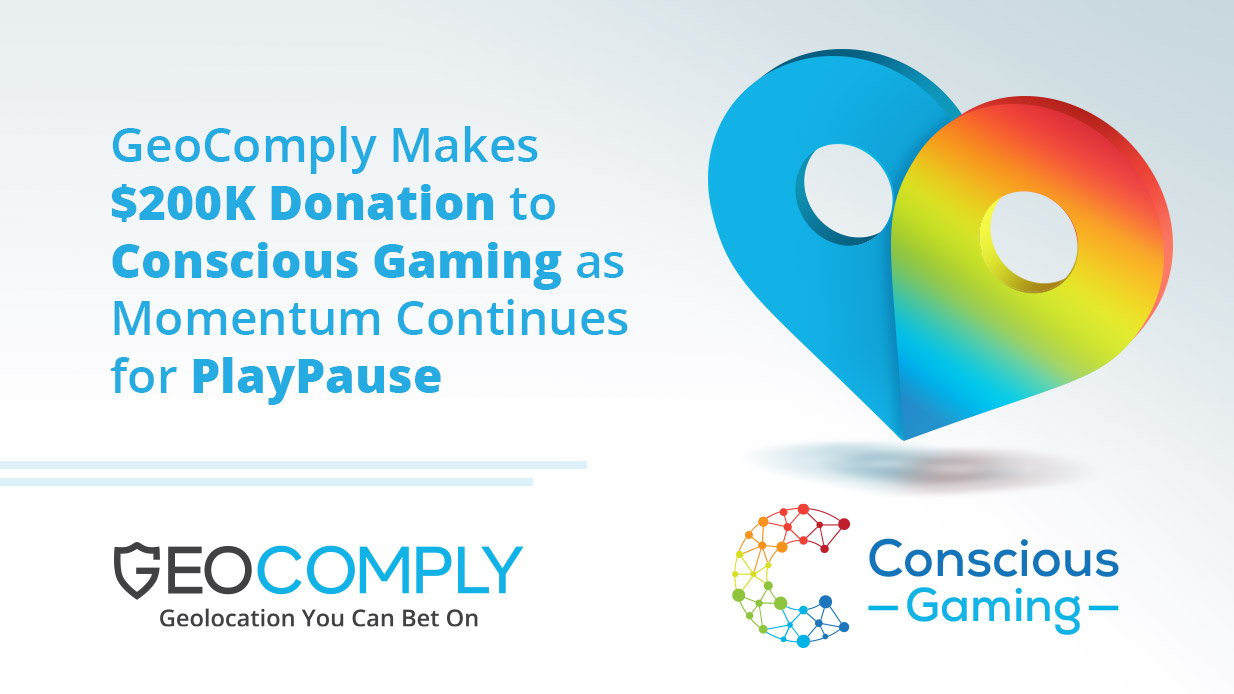 GeoComply Makes $200,000 Donation to Conscious Gaming to Fund Operations as Momentum Continues for PlayPause