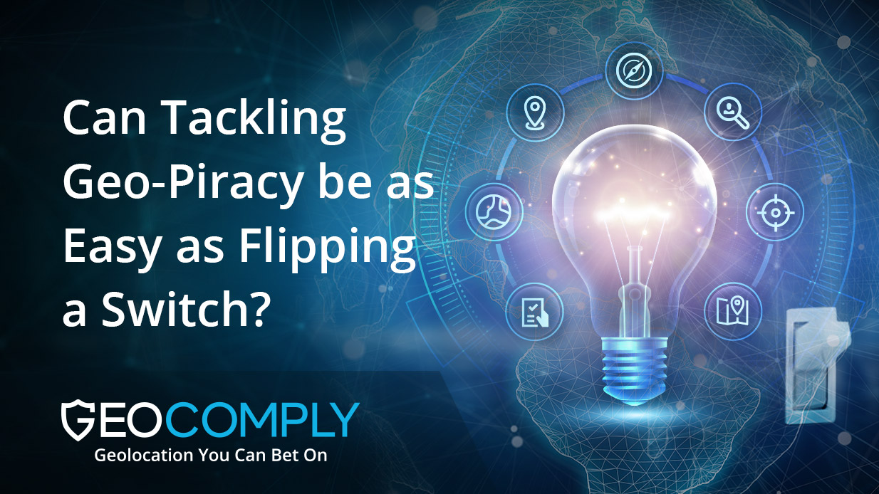Can Tackling Geo-Piracy be as Easy as Flipping a Switch?